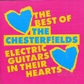 The Chesterf!elds - Electric Guitars in Their Hearts (Best of) (2014)  CD  NEW