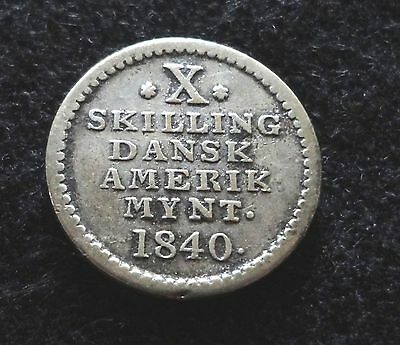 Danish West Indies 1840 10 Skilling Silver Coin Denmark RARE!