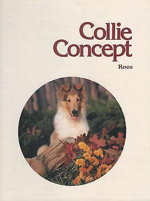 Dog Book COLLIE CONCEPT Roos HB Revised 2nd Print 1988 GREAT PHOTOS OUTSTANDING