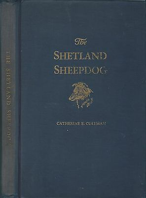 Dog Book THE SHETLAND SHEEPDOG Coleman Signed HBFE 1943 OUTSTANDING VERY RARE