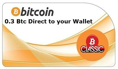 0.3 Bitcoins (BTC) Direct To Your Wallet