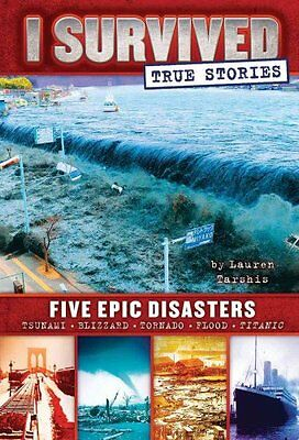 I Survived True Stories: Five Epic Disasters by Lauren Tarshis 9780545782241