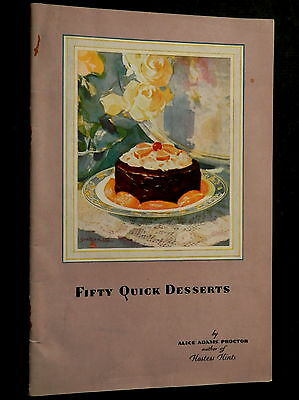 1929 HOSTESS CAKE Cook Book 'FIFTY QUICK DESSERTS by ALICE ADAMS PROCTOR