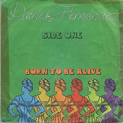 BORN TO BE ALIVE  side one - side two # PATRICK HERNANDEZ