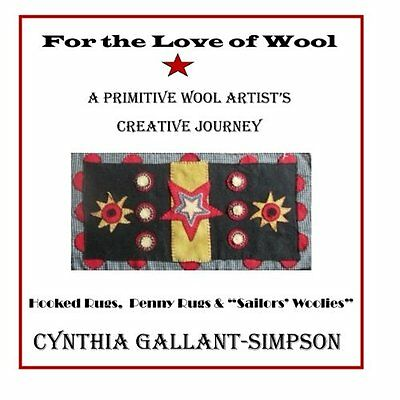 NEW For The Love Of Wool: A Primitive Wool Artist's Creative Journey