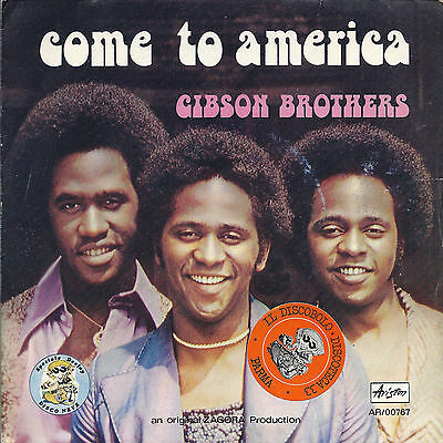 COME TO AMERICA vocal - instrumental = GIBSON BROTHERS