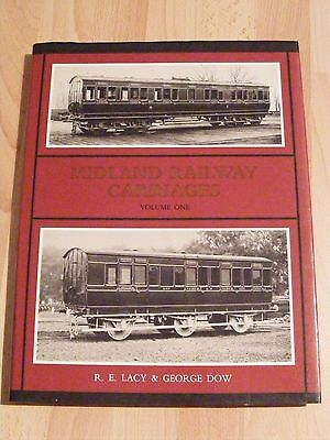 Midland Railway Carriages Volume One - R. E. Lacy & George Dent