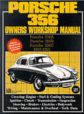 Porsche 356A 356B 356C Coupe & Convertible  1957 - 1965  Owners Workshop Manual
