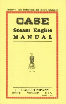 1925 Case STEAM TRaCTioN ENGiNE Manual - reprint