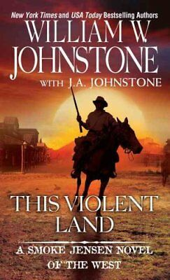 This Violent Land by William W. Johnstone 9780786036448 (Paperback, 2016)