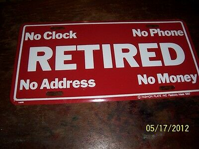 I Love Retired:no Clock,no Phone,no Address,no Money,metl License Plate1