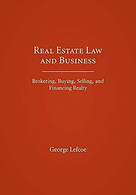 Real Estate Law and Business: Brokering, Buying, Selling, and Financing Realty