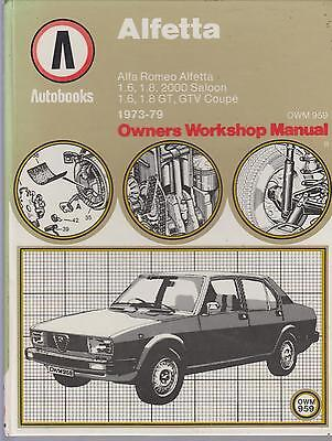 Alfa Romeo Alfetta & Gt Gtv Coupe 1.6 1.8 2.0 1973 - 1979 Owners Workshop Manual