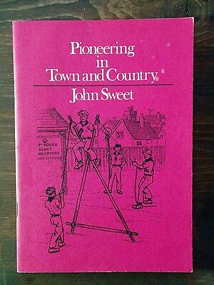 Pioneering in Town and Country by John Sweet - Vintage 1978 Boy Scouting Book