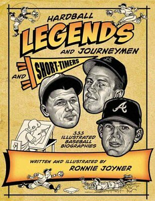 Hardball Legends and Journeymen and Short-Timers 333 Illustrate... 9780786470525
