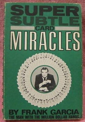SUPER SUBTLE CARD MIRACLES by Frank Garcia (1st Edition,1973)