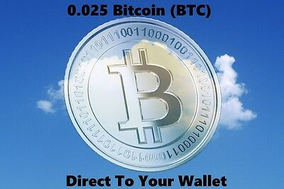 0.025 Bitcoin (BTC) - Mined Bitcoin - Direct To Your Wallet - By CryptoCoinShop