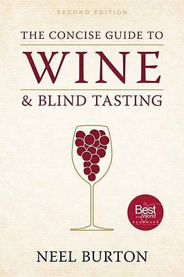 NEW The Concise Guide to Wine and Blind Tasting by Neel Burton