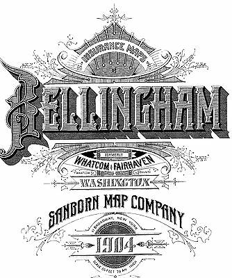 Bellingham, Washington~Sanborn Map© sheets with 1904 edition having 80 maps