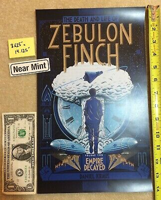 """Death and Life of Zebulon Finch 8.625"""" x 14.125"""" Poster 2016 NYCC Daniel Kraus"""