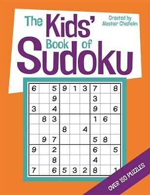 The Kids' Book of Sudoku by Alastair Chisholm 9781780553481 (Paperback, 2015)