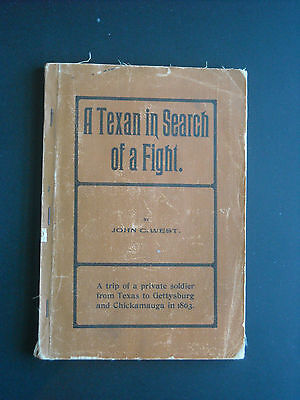 A Texan In Search of a Fight. John West. 1901. 4th Texas Infantry. Hood's Brigad