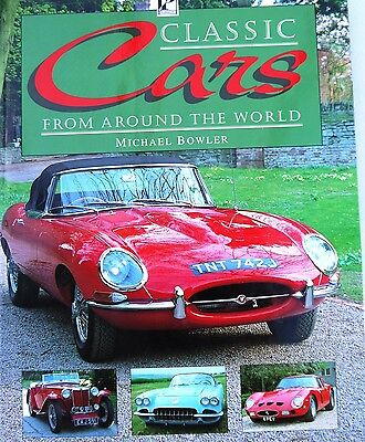Classic Cars From Around the World, written by Michael Bowler