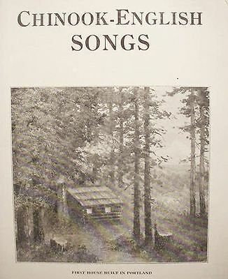1914__CHINOOK__INDIAN__ENGLISH__SONGS __PORTLAND__OREGON__ 1st__EDITION__SIGNED_