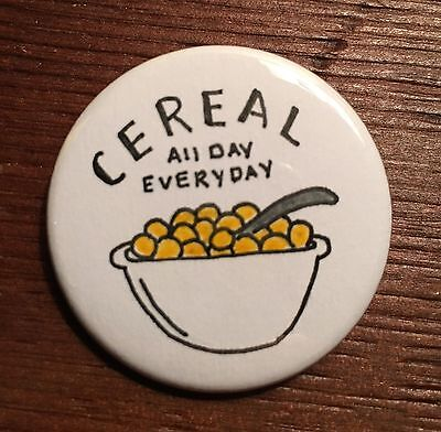 Cereal All Day Everyday Magnet Button Pin Homemade Breakfast Gift Accessory