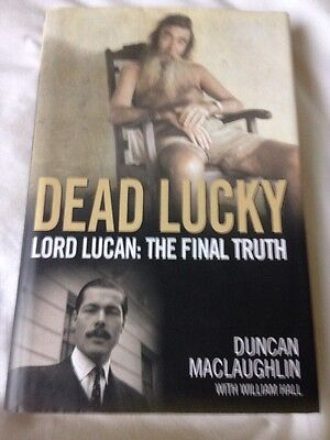 Duncan Maclaughlin. Dead Lucky. Lord Lucan The Final Truth HB