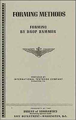 Forming SHeeT METAL with a DRoP HAMMER- US Navy WW2 reprint