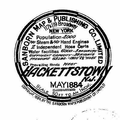 Hackettstown, New Jersey~Sanborn Map©sheets  on a CD~1884 to 1914
