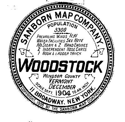 Woodstock, Vermont~Sanborn Map© sheets~made in 1904~6 maps on a CD