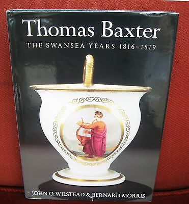 The Swansea Years 1816-1819 Thomas Baxter .156 colour plates . Hard cover. Book