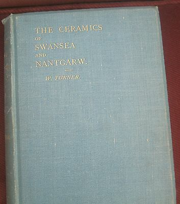 The Ceramics of Swansea and Nantgarw by W Turner Signed by him ..