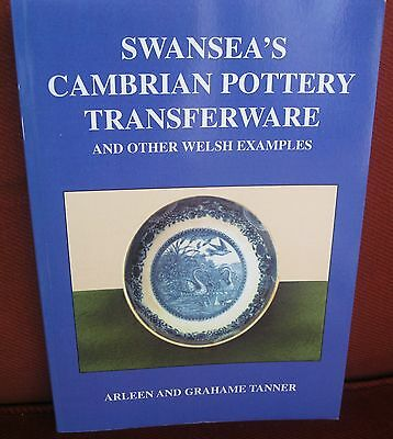 Swansea 's Cambrian Pottery by Arleen and Grahame Tanner 2005