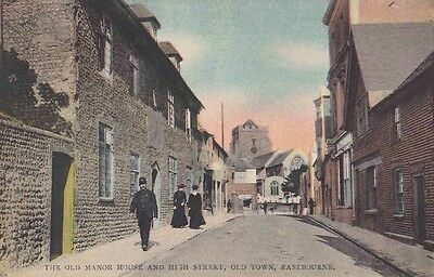 Early Postcard. The Old Manor House & High St. Old Town.Eastbourne.1912