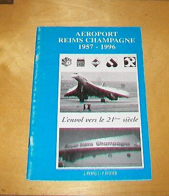 AEROPORT REIMS CHAMPAGNE 1957 - 1996 21st ANNIVERSARY BOOK PERNET & POTIER 1996