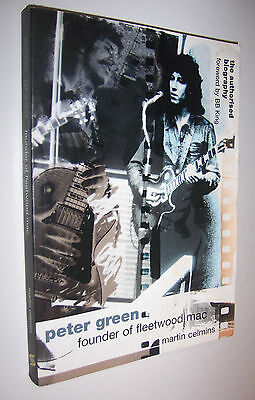 Peter Green: Founder of Fleetwood Mac - The Authorised Biography 1998 Book