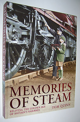Memories of Steam - Reliving the Golden Age, 2008 Railway Book by Tom Quinn
