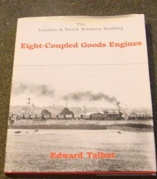 The London and North Western Railway Eight-Coupled Goods Engines, E Talbot,