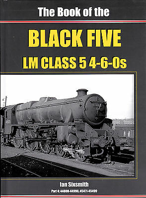 The Book Of The Black Five Part 4 - Irwell Press Steam Railway Book By Sixsmith