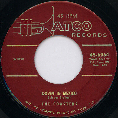 DOWN IN MEXICO The Coasters  *CLASSIC DOO WOP*