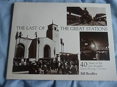 The Last of the Great Stations 40 years of tthe Los Angeles Union Passenger Term