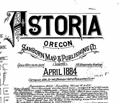 Astoria, Oregon ~Sanborn Map© sheets ~1884 to 1996~~38 maps on CD