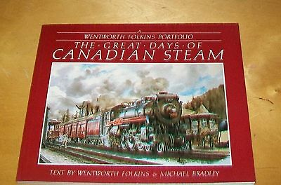 The Great Days Of Canadian Steam Wentworth Folkins Portfolio.1990. Artist Signed