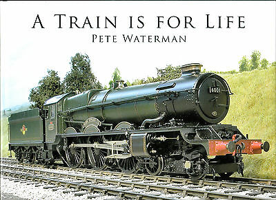 A Train Is For Life - Model Railway Book By Pete Waterman