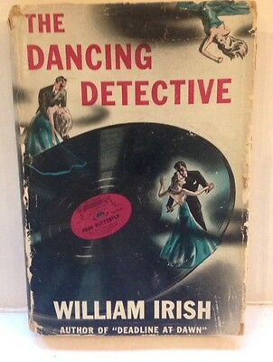 THE DANCING DETECTIVE HC by William Irish 1st Edition