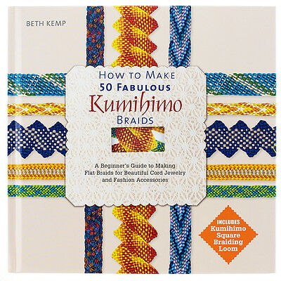 How To Make 50 Fabulous Kumihimo Braids Hardback Book - By Beth Kemp (A24/14)