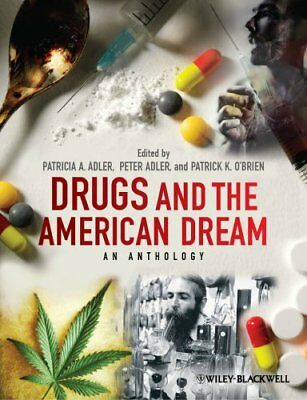 Drugs and the American Dream An Anthology by Patricia A. Adler 9780470670279